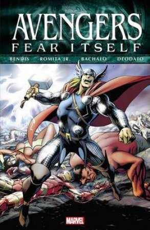 Avengers: Fear Itself by Brian Michael Bendis, Mike Deodato & John Romita