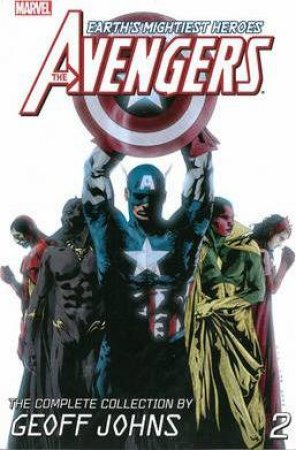 The Avengers: The Complete Collection Volume 2 by Geoff Johns, Olivier Coipel & Ivan Reis