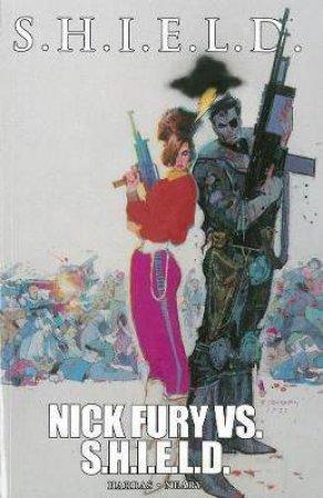 Nick Fury Vs. S.h.i.e.l.d. by Bob Harras & Paul Neary