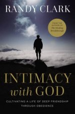 Intimacy with God Cultivating a Life of Deep Friendship Through Obedience