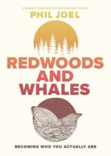 Redwoods And Whales Becoming Who You Actually Are