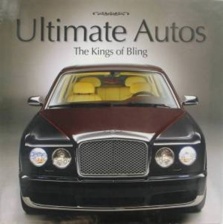 Ultimate Autos: The Kings Of Bling by Various