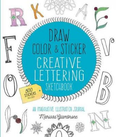 Creative Lettering Sketchbook (Draw, Color, And Sticker)