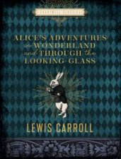 Chartwell Classics Alices Adventures In Wonderland And Through The Looking Glass