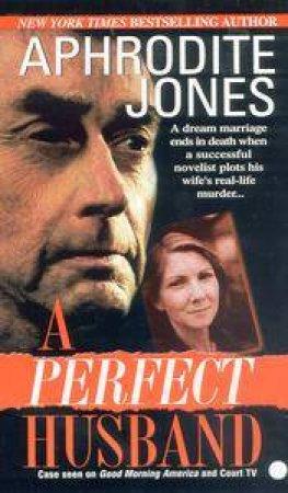 A Perfect Husband by Aphrodite Jones