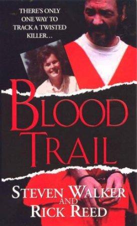 Blood Trail by Steven Walker & Rick Reed