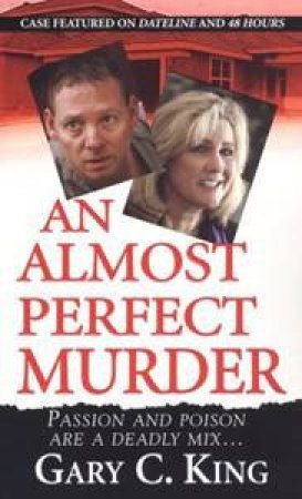 Almost Perfect Murder An by Gary C King