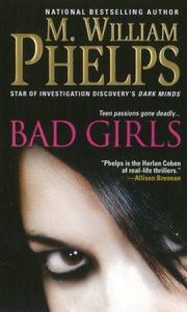 Bad Girls by M William Phelps
