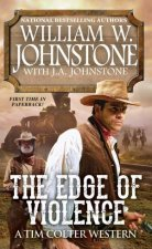 The Edge Of Violence by J.A.;Johnstone, William W.; Johnstone