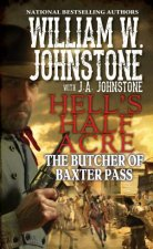 The Butcher Of Baxter Pass by J.A.;Johnstone, William W.; Johnstone