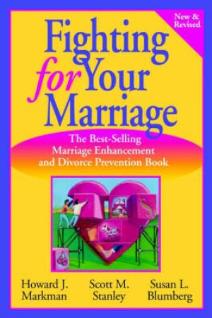 Fighting For Your Marriage by Markman