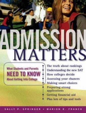 Admission Matters by Sally P Springer & Marion R Franck