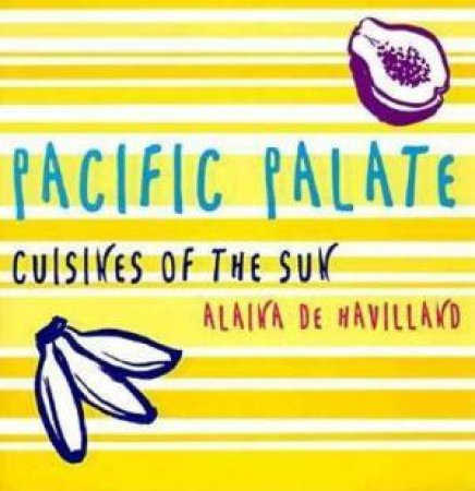 Pacific Palate: Cuisines of the Sun
