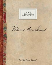 Volume The Second By Jane Austen In Her Own Hand