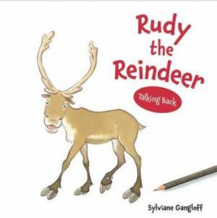 Rudy the Reindeer: Talking Back Series by GANGLOFF SYLVIANE