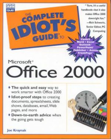 The Complete Idiot's Guide To Microsoft Office 2000 by Joe Kraynak