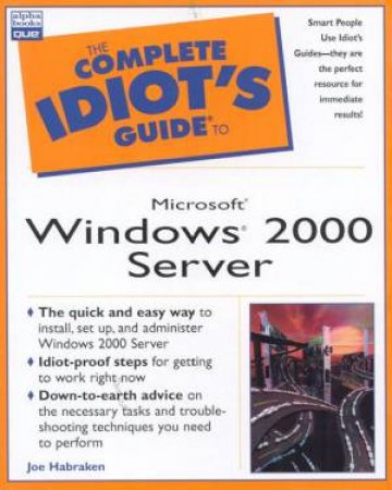The Complete Idiot's Guide To Windows 2000 Server by Joe Habraken
