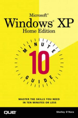10 Minute Guide To Microsoft Windows XP by Shelley O'Hara