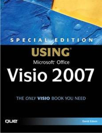 Special Edition Using Microsoft Office Visio 2007 by Steven Holzner