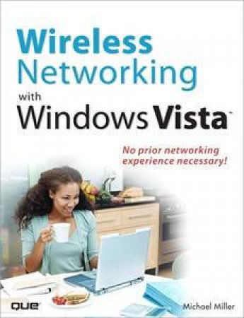 Wireless Networking With Windows Vista by Michael Miller