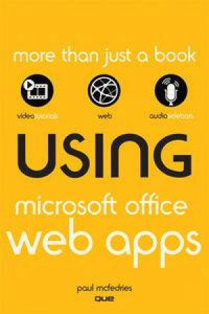 Using The Microsoft Office Web Apps by Paul McFedries