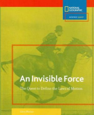Science Quest: An Invisible Force by Glen Phelan