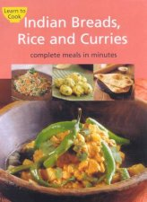 Learn To Cook Indian Breads Rice And Curries