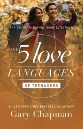 The 5 Love Languages: Of Teenagers Updated Edition by Gary Chapman