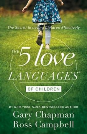 The 5 Love Languages: Of Children - 2nd Ed by Gary Chapman & Ross Campbell