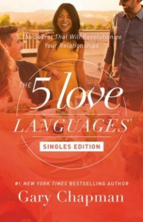 The 5 Love Languages: Singles Updated Edition by Gary Chapman