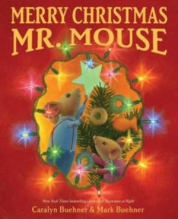 Merry Christmas Mr. Mouse by Caralyn Buehner
