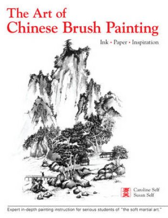 Art of Chinese Brush Painting by Susan Self