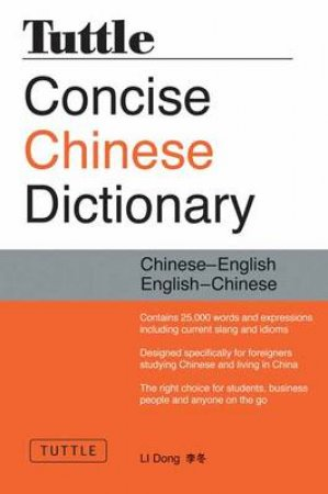Tuttle Concise Chinese Dictionary by Dong Li