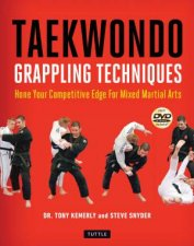 Taekwondo Grappling Techniques by Tony Kemerly & Steve  Snyder