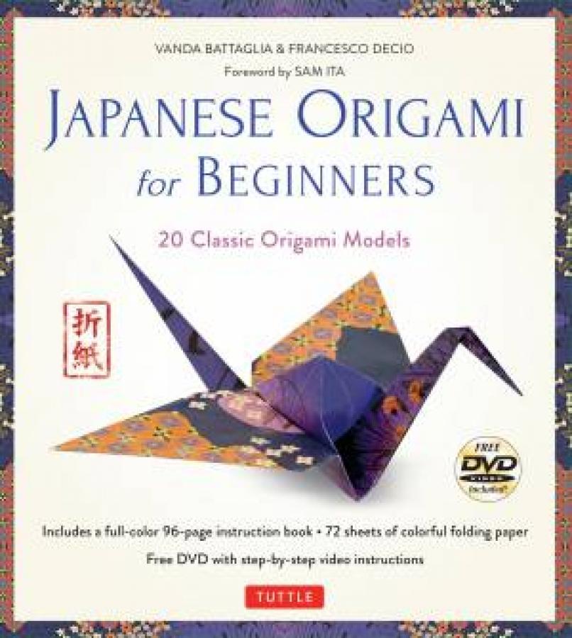 Japanese Origami for Beginners by Vanda Battaglia & Francesco Decio [Book/Pack]