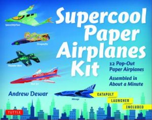 supercool paper airplanes kit 12 pop out airplanes by andrew dewar