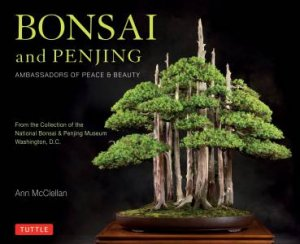 Bonsai And Penjing: Ambassadors Of Peace And Beauty
