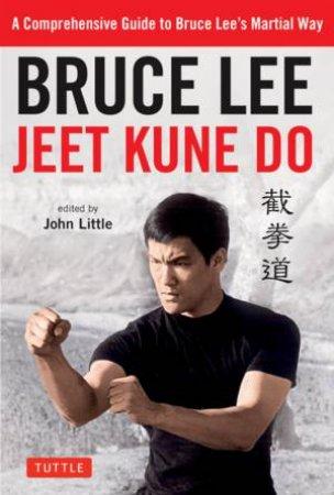 Bruce Lee Jeet Kune Do by Bruce Lee & John Little