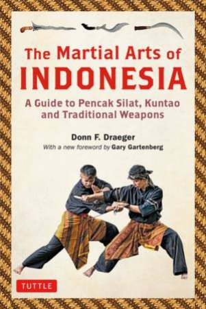 The Martial Arts Of Indonesia