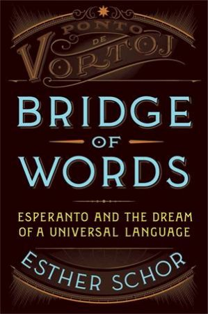 Bridge of Words by Esther Schor