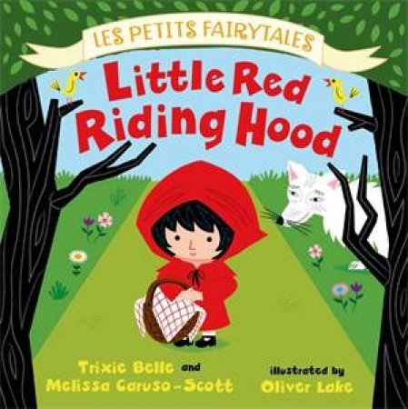 Les Petits Fairytales: Little Red Riding Hood