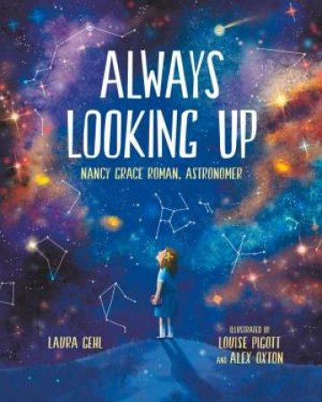 Always Looking Up by Laura Gehl & Louise Pigott