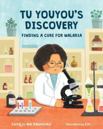 Tu Youyou's Discovery by Songju Ma Daemicke & Lin