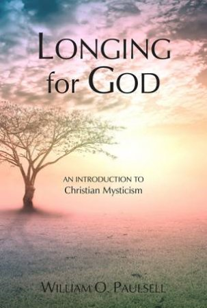 Longing For God: An Introduction To Christian Mysticism