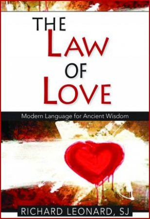 The Law Of Love: Modern Language For Ancient Wisdom
