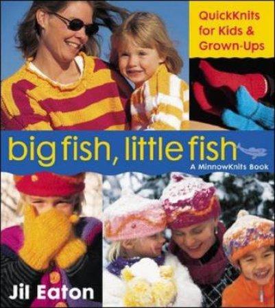 Big Fish Little Fish by Jill Eaton