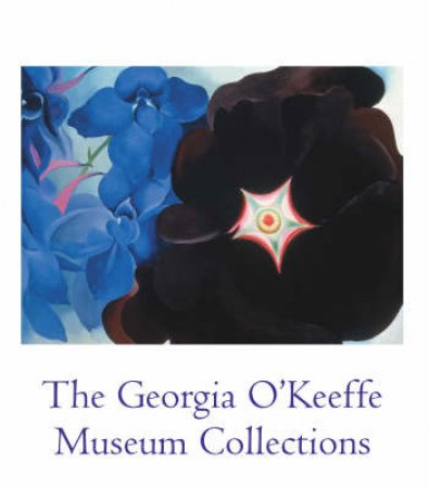 Georgia O'Keeffe Museum Collections by Barbara Buhler Lynes