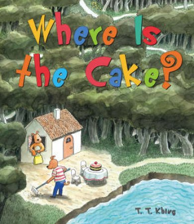 Where is the Cake? by T.T Khing