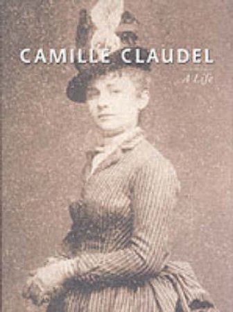 Claudel,Camille:A Life by Ayral-Clause Odile