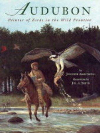 Audubon:Painter Of Birds by Armstrong Jennifer